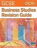 OCR (A) GCSE Business Studies Revision Guide Neil Denby