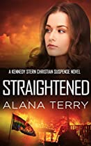 STRAIGHTENED (A KENNEDY STERN CHRISTIAN SUSPENSE NOVEL BOOK 4)