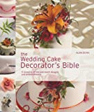 img - for The Wedding Cake Decorator's Bible: A Resource of Mix-and-Match Designs and Embellishments book / textbook / text book