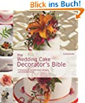 The Wedding Cake Decorator's Bible: A...