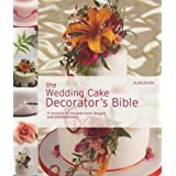 The Wedding Cake Decorator's Bible: A Resource of Mix-and-Match Designs and Embellishments ~ Sheri Gaynor