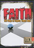 img - for Faith: 100 Days to Figure Yours Out! (100 Teen Devos) book / textbook / text book