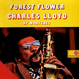 Forest Flower: Charles Lloyd At Monterey (US Release)