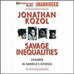 Savage Inequalities: Children in America's Schools   Jonathan Kozol