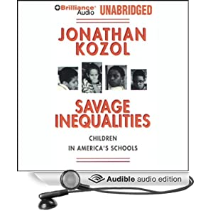 savage inequalities in american education Before reading the book savage inequalities by jonathan kozol, i was highly  unaware of how poor and neglected some schools are in america i thought that .