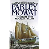 The Boat Who Wouldn't Float ~ Farley Mowat