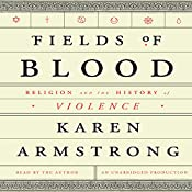 Fields of Blood: Religion and the History of Violence | [Karen Armstrong]
