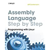Assembly Language Step-by-Step: Programming with Linuxby Jeff Duntemann