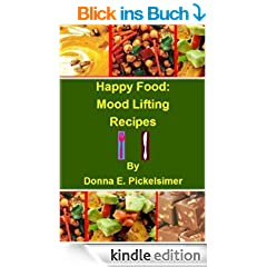 Happy Food:  Mood Lifting Recipes (English Edition)