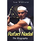 Rafael Nadal: The Biographyby Tom Oldfield
