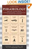 Phraseology: Thousands of Bizarre Origins, Unexpected Connections, and Fascinating Facts about English's Best Expressions