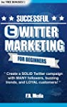 TWITTER: MARKETING STRATEGY  (w/ Bonu...