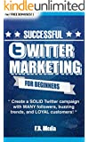 TWITTER: MARKETING STRATEGY  (w/ Bonus Content!):PROVEN Strategies & Process for Building a Business through Twitter! Generate MANY followers, buzzing ... Facebook, Youtube,) (English Edition)