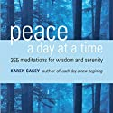 Peace a Day at a Time: 365 Meditations for Wisdom and Serenity (       UNABRIDGED) by Karen Casey Narrated by Allyson Ryan