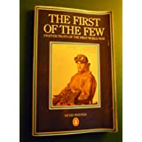 The First of the Few: Fighter Pilots of the First World Warby Denis Winter