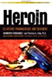Heroin: Its History, Pharmacology & Treatment (The Library of Addictive Drugs)