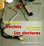 Doctors/Los Doctores (Tools We Use/Instrumentos De Trabajo)