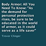 Body Armor: All You Need to Know | Trevor Clinger