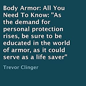 Body Armor: All You Need to Know Audiobook