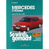 So wird's gemacht. Pflegen - warten - reparieren: Mercedes C-Klasse W 202 von 6/93 bis 5/00: So wird's gemacht...