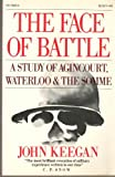 The face of battle (0394724038) by John Keegan