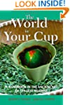 The World in Your Cup: A Handbook in...