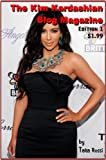 The Kim Kardashian Blog Magazine - Edition 1 (Kim Kardashian Magazine Series)