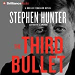 The Third Bullet: Bob Lee Swagger Series, Book 8   Stephen Hunter