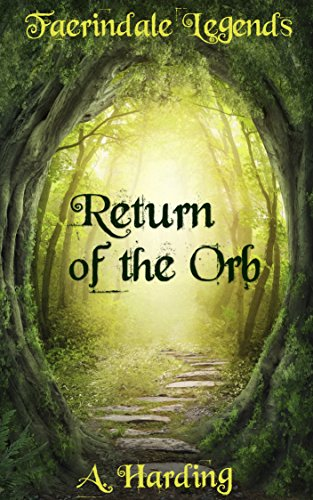 Free Kindle Book : Faerindale Legends - Return of the Orb