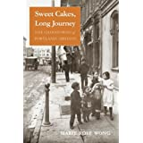 Sweet Cakes, Long Journey: The Chinatowns of Portland, Oregon (Scott and Laurie Oki Series in Asian American Studies...