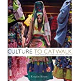 Culture to Catwalk: How World Cultures Influence Fashion (Hardcover)
