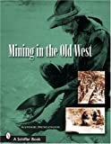 img - for Mining in the Old West by Sandor Demlinger (2006-04-01) book / textbook / text book
