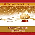 Snow Globe Romance: Snow Globe Christmas Collection Audiobook by Teresa Lilly Narrated by Kay Webster
