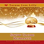 Snow Globe Romance: Snow Globe Christmas Collection | Teresa Lilly