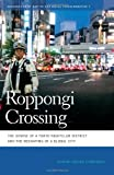 img - for Roppongi Crossing: The Demise of a Tokyo Nightclub District and the Reshaping of a Global City (Geographies of Justice and Social Transformation) book / textbook / text book