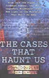 The Cases That Haunt Us (0671018302) by Douglas, John