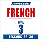 French Level 3 Lessons 26-30: Learn to Speak and Understand French with Pimsleur Language Programs Rede von  Pimsleur Gesprochen von:  Pimsleur