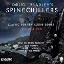 Doug Bradley's Spinechillers, Volume Ten: Classic Horror Short Stories (       UNABRIDGED) by H. P. Lovecraft, Rudyard Kipling, Edgar Allan Poe, Ambrose Bierce, Arthur Conan Doyle Narrated by Doug Bradley, Jeffery Combs, Robert Englund