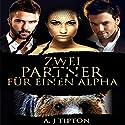 Zwei Partner für einen Alpha Hörbuch von AJ Tipton Gesprochen von: Krissy von Katzen
