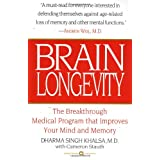 Brain Longevity: The Breakthrough Medical Program that Improves Your Mind and Memory ~ Cameron Stauth