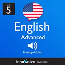 Learn English - Level 5: Advanced English, Volume 1: Lessons 1-50 (       UNABRIDGED) by Innovative Language Learning Narrated by Daniel Beck