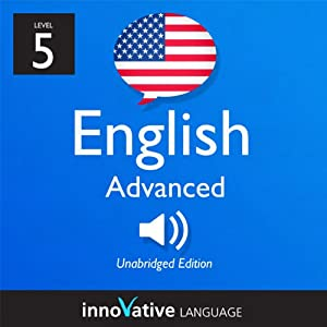 Learn English - Level 5: Advanced English, Volume 1: Lessons 1-50 Hörbuch