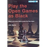 Play the Open Games as Black: What to Do When White Avoids the Ruy Lopezby John Emms