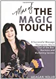 More of The Magic Touch: How to Make $60, $80, $100,000 or More as a Massage Therapist