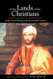 img - for In the Lands of the Christians: Arabic Travel Writing in the 17th Century book / textbook / text book