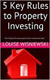 5 Key Rules to Property Investing: The 5 Things that every property investor should know about