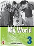 One World: Workbook Bk. 3 (My World) (0071114300) by Santos, Dos