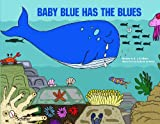 img - for Baby Blue Has the Blues book / textbook / text book