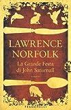 La grande festa di John Saturnall (8820053543) by Lawrence Norfolk