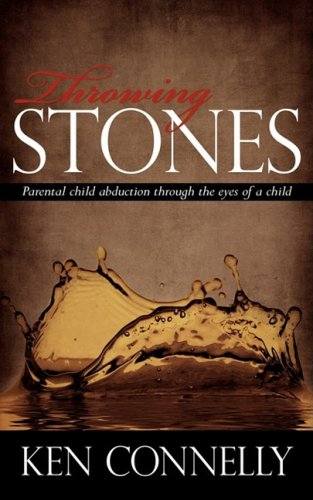 Throwing Stones: Parental Child Abduction Through the Eyes of a Child